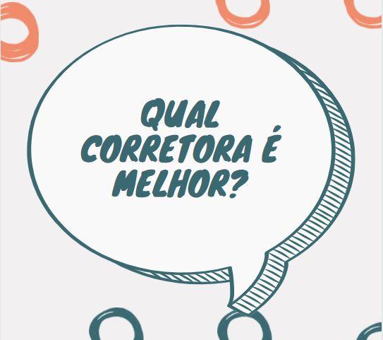 Read more about the article Qual corretora é melhor?